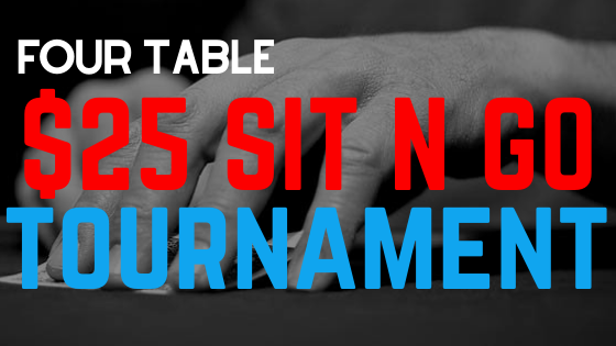 $25 Four Table Sit N Go Tournament